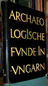B.-Thomas, Archaeologische Funde in Ungarn