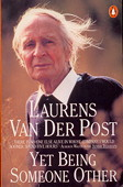 Van der Post, Yet being someone other