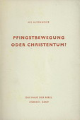 Alexander, Pfingstbewegung oder Christentum?