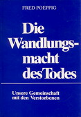 Poeppig, Die Wandlungsmacht des Todes