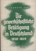 Todt, Gewerkschaftliche Betaetigung 1850-1859