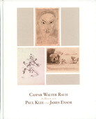 Caspar Walter Rauh, im Blick auf Paul Klee und James Ensor