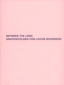Louise Bourgeois, Between the Lines