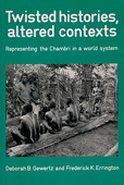 Gewertz, Twisted Histories, Altered Contexts