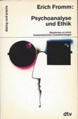 Fromm, Psychoanalyse und Ethik