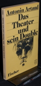 Artaud, Das Theater und sein Double