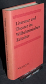 Literatur und Theater , im Wilhelminischen Zeitalter