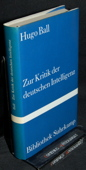 Ball, Zur Kritik der deutschen Intelligenz