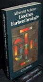 Schoene, Goethes Farbentheologie