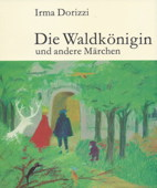 Dorizzi, Die Waldkoenigin und andere Maerchen