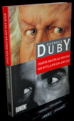 Duby, Unseren Aengsten auf der Spur