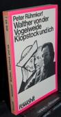 Ruehmkorf, Walther von der Vogelweide, Klopstock und ich