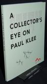 Baumgartner / Keller, A collector's eye on Paul Klee