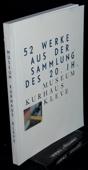 Museum Kurhaus Kleve, 52 Werke aus der Sammlung
