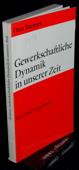 Brenner, Gewerkschaftliche Dynamik