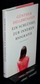 Dellbruegger, Ein Schluessel zur inneren Biografie