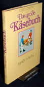 Courtine, Das grosse Kaesebuch