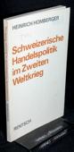 Homberger, Schweizerische Handelspolitik im Zweiten Weltkrieg