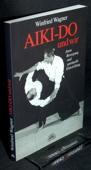 Wagner, Aiki-Do und wir