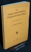Dissinger, Das freigewerkschaftliche Organisationsproblem