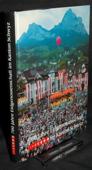 Steinegger, 700 Jahre Eidgenossenschaft im Kanton Schwyz