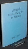 Feilchenfeldt, 25 Jahre