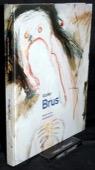 Brus, Werke aus der Sammlung Essl