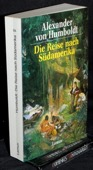 Humboldt, Die Reise nach Suedamerika