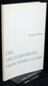 Wagner, Der Orgelreformer Hans Henny Jahnn