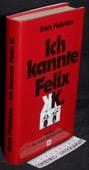 Maletzke, Ich kannte Felix K.