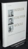 Tobler, Hodler, Stauffer, Woelfli