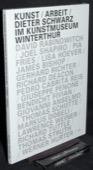 Kunstmuseum Winterthur, Kunst/Arbeit/Dieter Schwarz