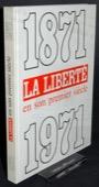 LA LIBERTE , 1871-1971