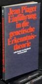 Piaget, Einfuehrung in die genetische Erkenntnistheorie