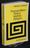 Lehnert, Thomas Mann - Fiktion, Mythos, Religion