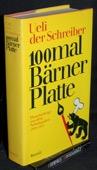 Ueli der Schreiber, 100mal Baerner Platte
