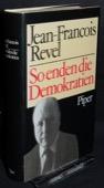 Revel, So enden die Demokratien