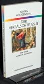 Heiligenthal, Der verfaelschte Jesus
