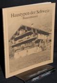 Hauswirth, Haustypen der Schweiz [1]