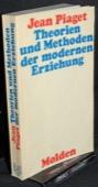Piaget, Theorien und Methoden der modernen Erziehung