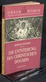 Werner, Die Entstehung des christlichen Dogmas