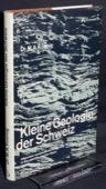 Koenig, Kleine Geologie der Schweiz