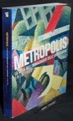Metropolis, Avanguardie 1910-1920