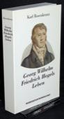 Rosenkranz, Georg Wilhelm Friedrich Hegels Leben