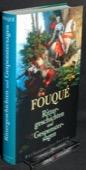 Fouque, Rittergeschichten und Gespenstersagen