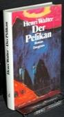 Heinrich, Der Pelikan