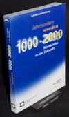 Jahrhundertwenden, 1000 - 2000