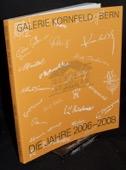 Galerie Kornfeld, Die Jahre 2006-2008