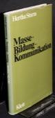 Sturm, Masse, Bildung, Kommunikation
