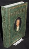 Goethe, und seine Zeit